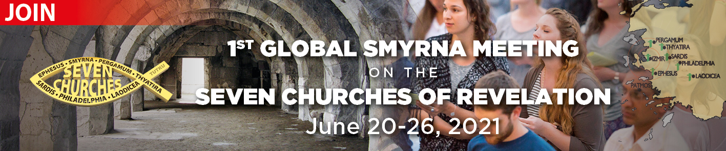 Global Smyrna Meeting on the Seven Churches of Revelation June 20-26, 2021